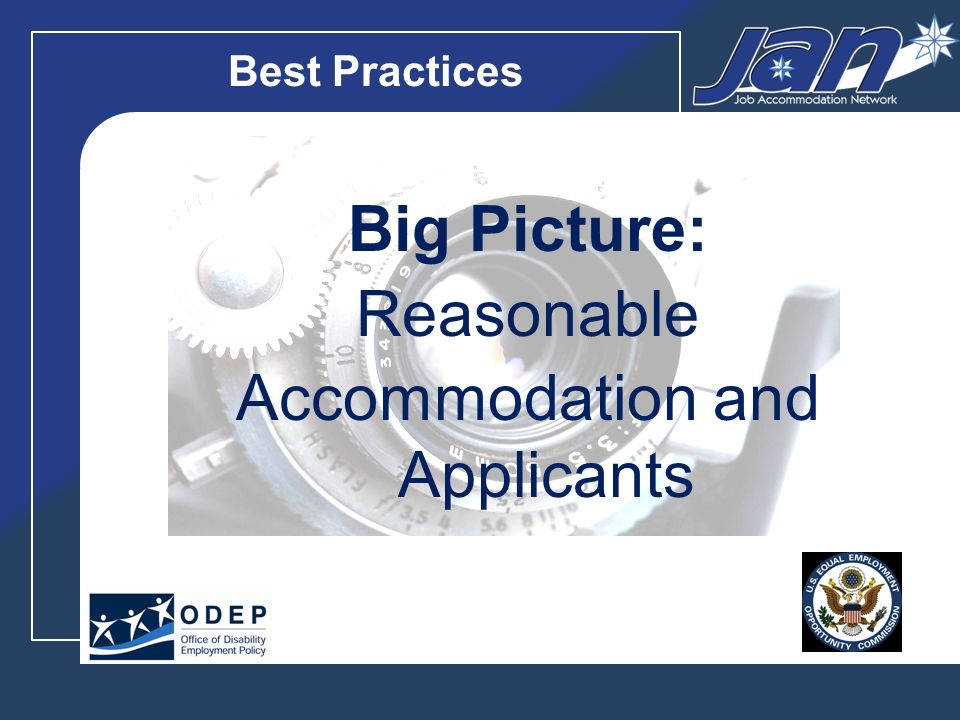 Best Practices Big Picture: Reasonable Accommodation and Employees