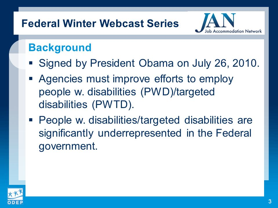 Federal Winter Webcast Series Requirements of the Executive Order Goal to hire 100,000 PWD/PWTD over the next 5 years.