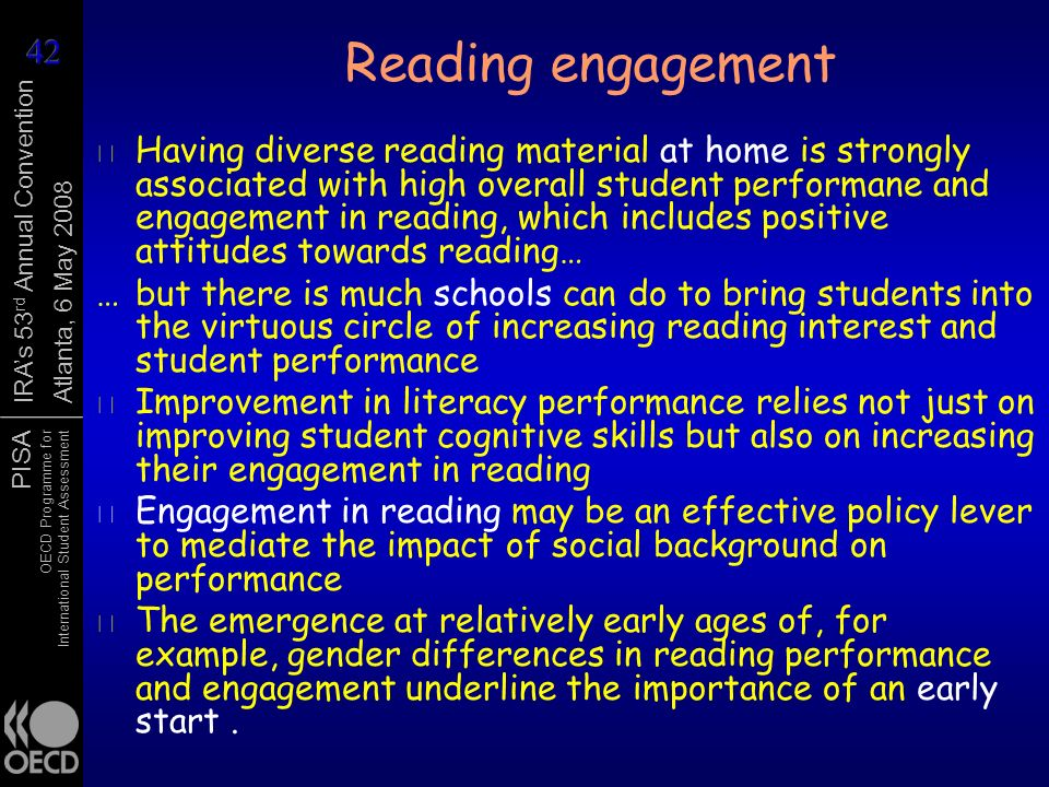 PISA OECD Programme for International Student Assessment IRAs 53 rd Annual Convention Atlanta, 6 May 2008 Reading engagement r Having diverse reading