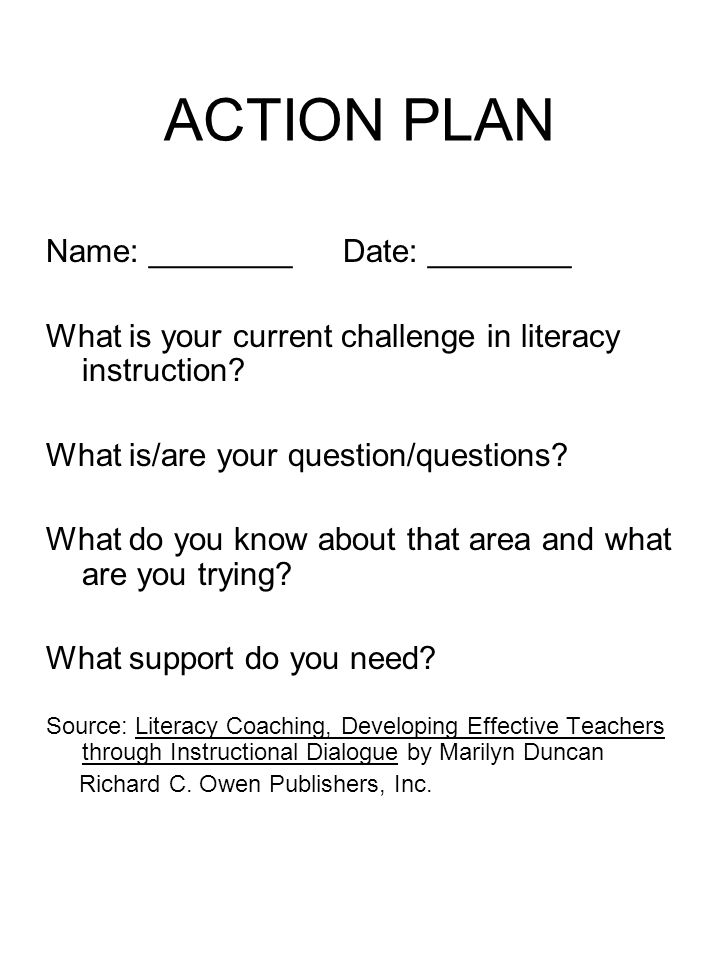 ACTION PLAN Name: ________ Date: ________ What is your current challenge in literacy instruction.