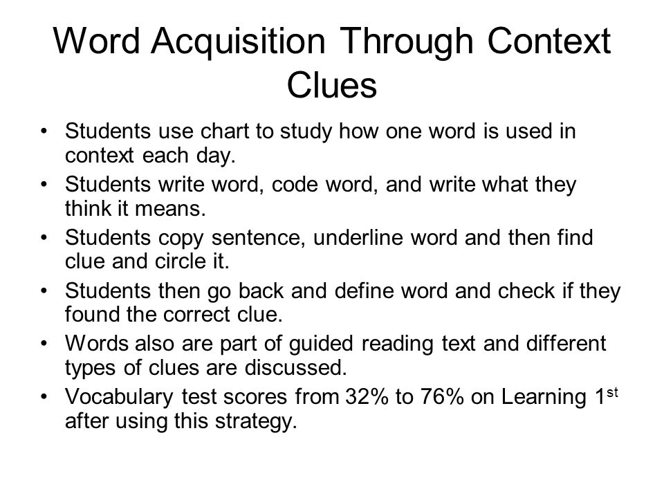 Word Acquisition Through Context Clues Students use chart to study how one word is used in context each day.