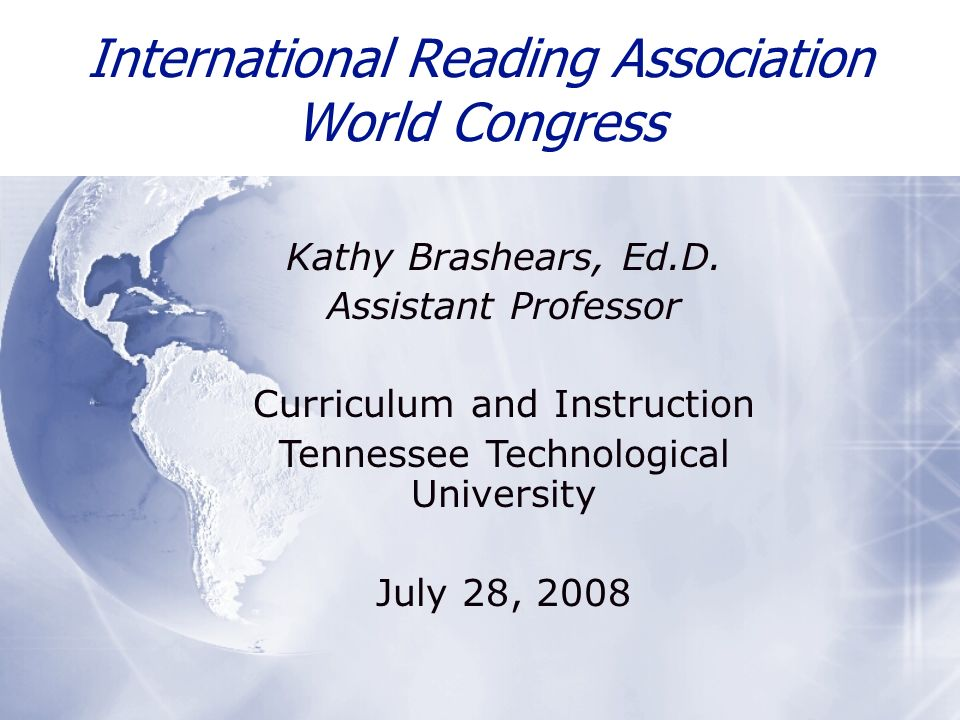 International Reading Association World Congress Kathy Brashears, Ed.D.