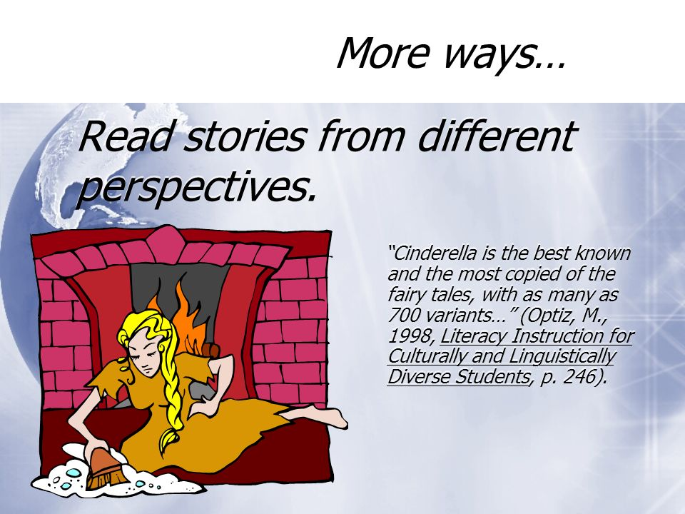 Read stories from different perspectives.