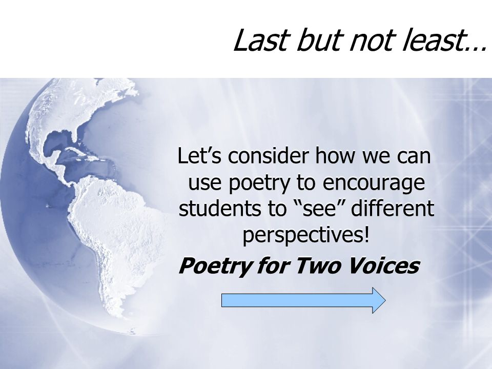Last but not least… Lets consider how we can use poetry to encourage students to see different perspectives.