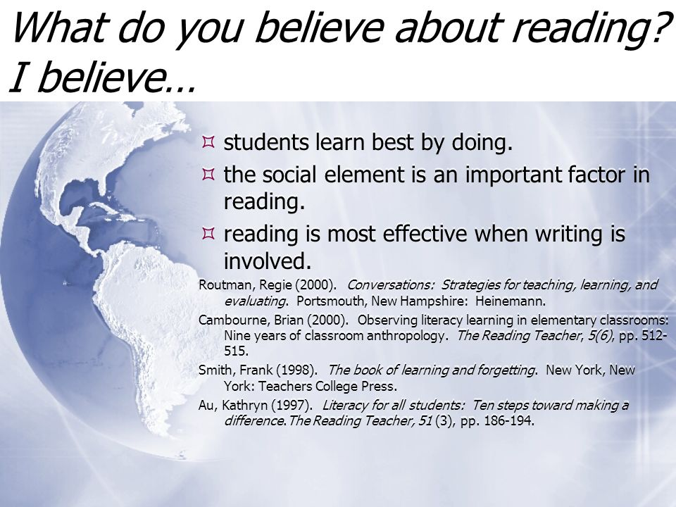 What do you believe about reading. I believe… students learn best by doing.