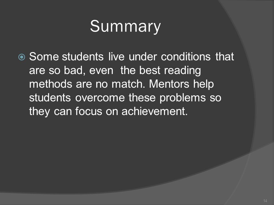 Summary Some students live under conditions that are so bad, even the best reading methods are no match.