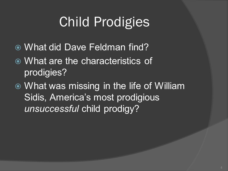 Child Prodigies What did Dave Feldman find. What are the characteristics of prodigies.
