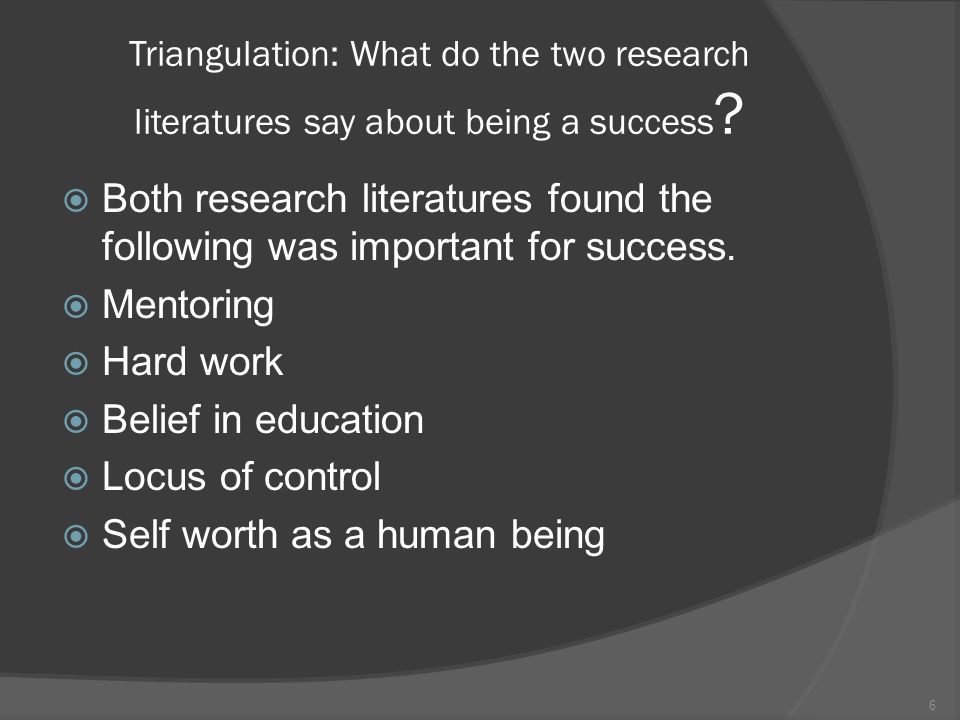 Triangulation: What do the two research literatures say about being a success .