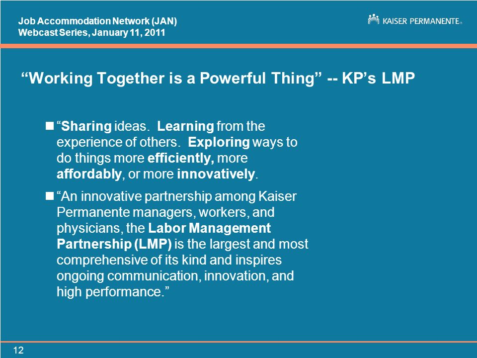 Job Accommodation Network (JAN) Webcast Series, January 11, Working Together is a Powerful Thing -- KPs LMP nSharing ideas.