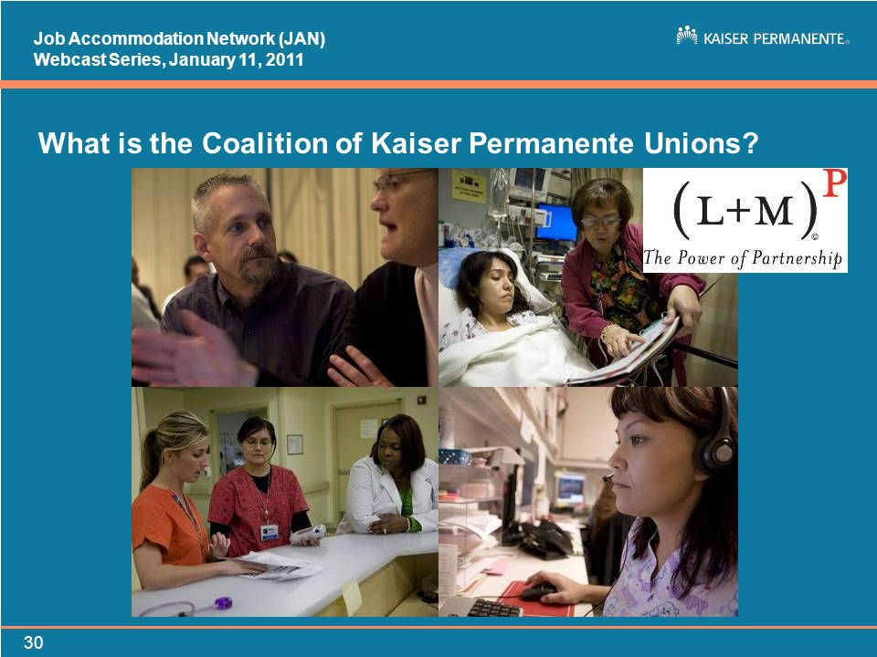 Job Accommodation Network (JAN) Webcast Series, January 11, What is the Coalition of Kaiser Permanente Unions