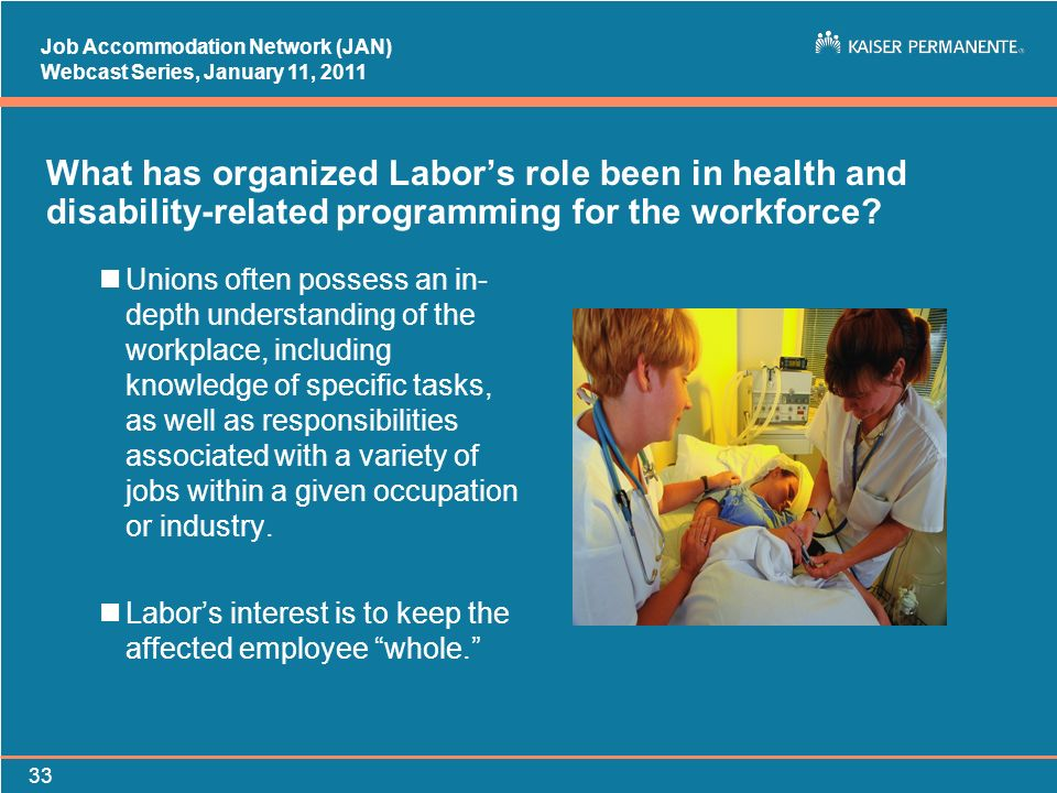 Job Accommodation Network (JAN) Webcast Series, January 11, What has organized Labors role been in health and disability-related programming for the workforce.