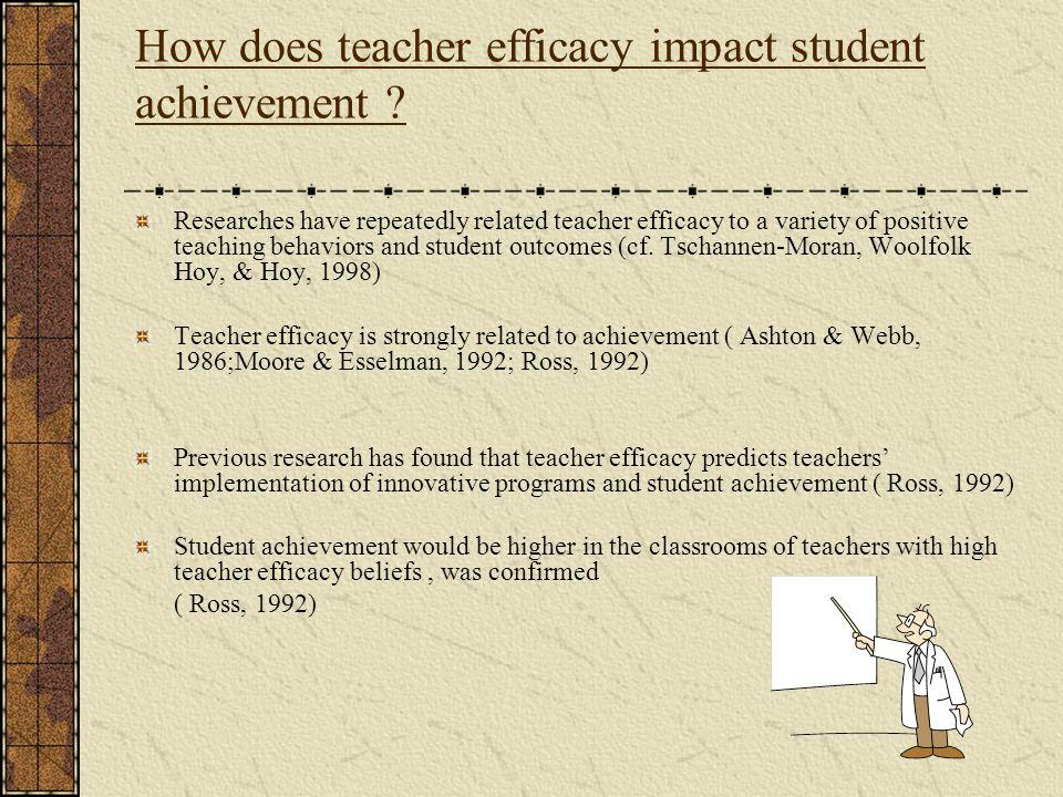 How does teacher efficacy impact student achievement .
