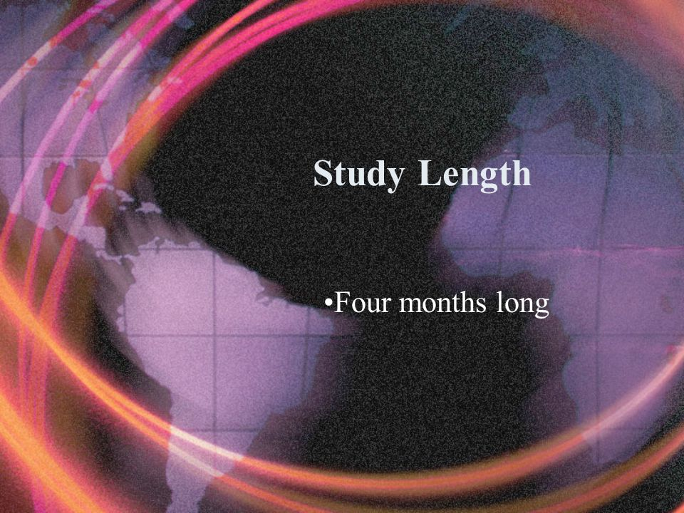 Study Length Four months long