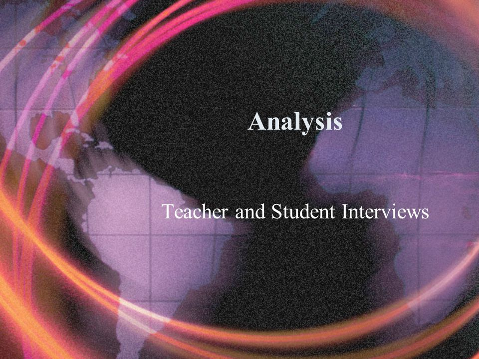 Analysis Teacher and Student Interviews