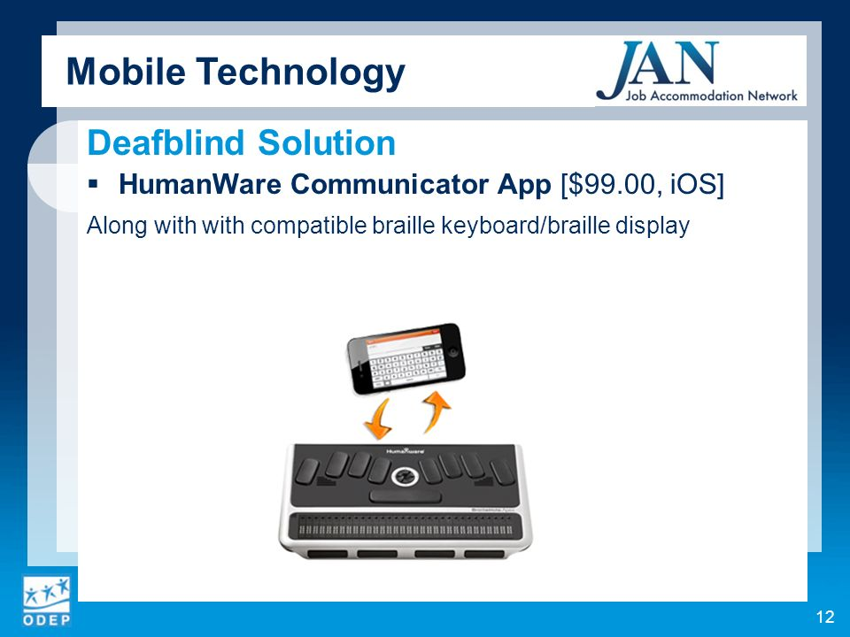 Deafblind Solution HumanWare Communicator App [$99.00, iOS] Along with with compatible braille keyboard/braille display Mobile Technology 12
