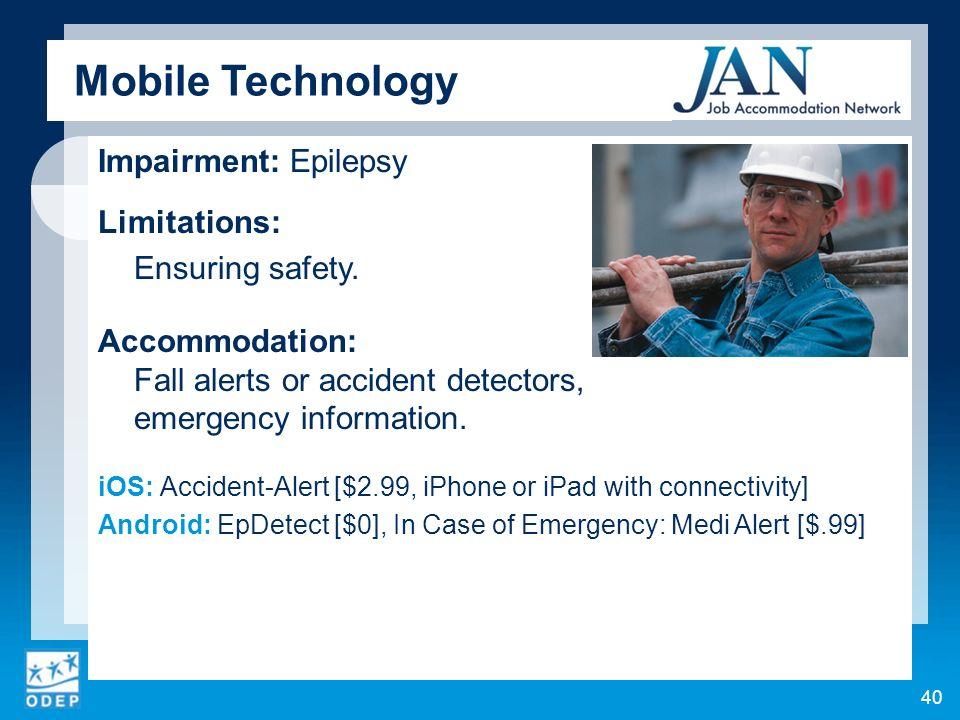 Impairment: Epilepsy Limitations: Ensuring safety.