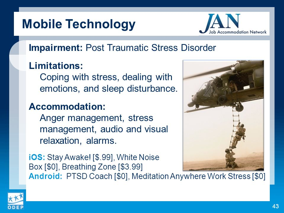 Impairment: Post Traumatic Stress Disorder Limitations: Coping with stress, dealing with emotions, and sleep disturbance.