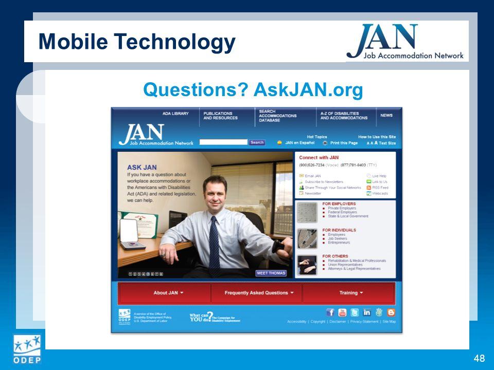 Questions AskJAN.org 48 Mobile Technology