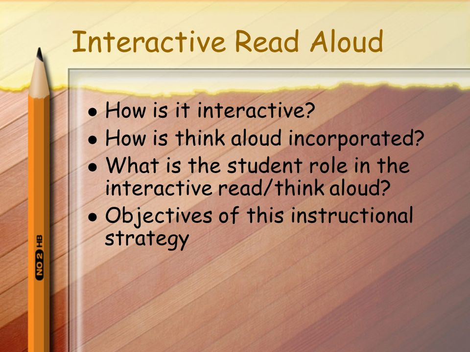 Interactive Read Aloud How is it interactive. How is think aloud incorporated.