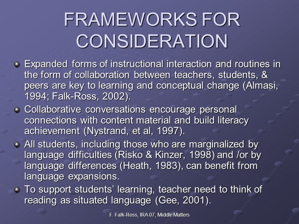 F. Falk-Ross, IRA 07, Middle Matters FRAMEWORKS FOR CONSIDERATION Expanded forms of instructional interaction and routines in the form of collaboratio