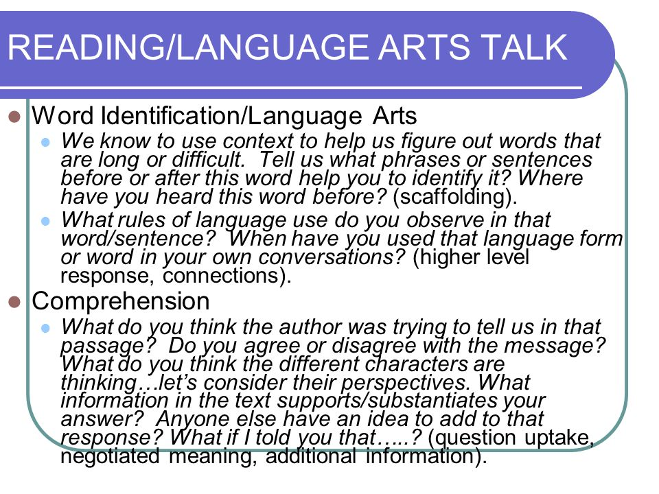 READING/LANGUAGE ARTS TALK Word Identification/Language Arts We know to use context to help us figure out words that are long or difficult.