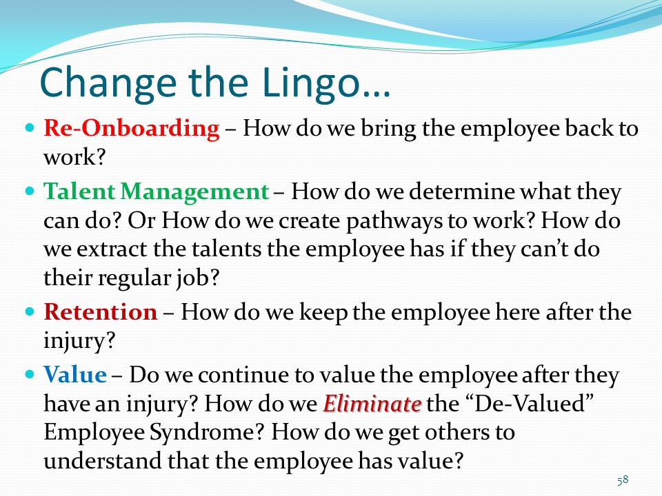 Change the Lingo… Re-Onboarding – How do we bring the employee back to work.