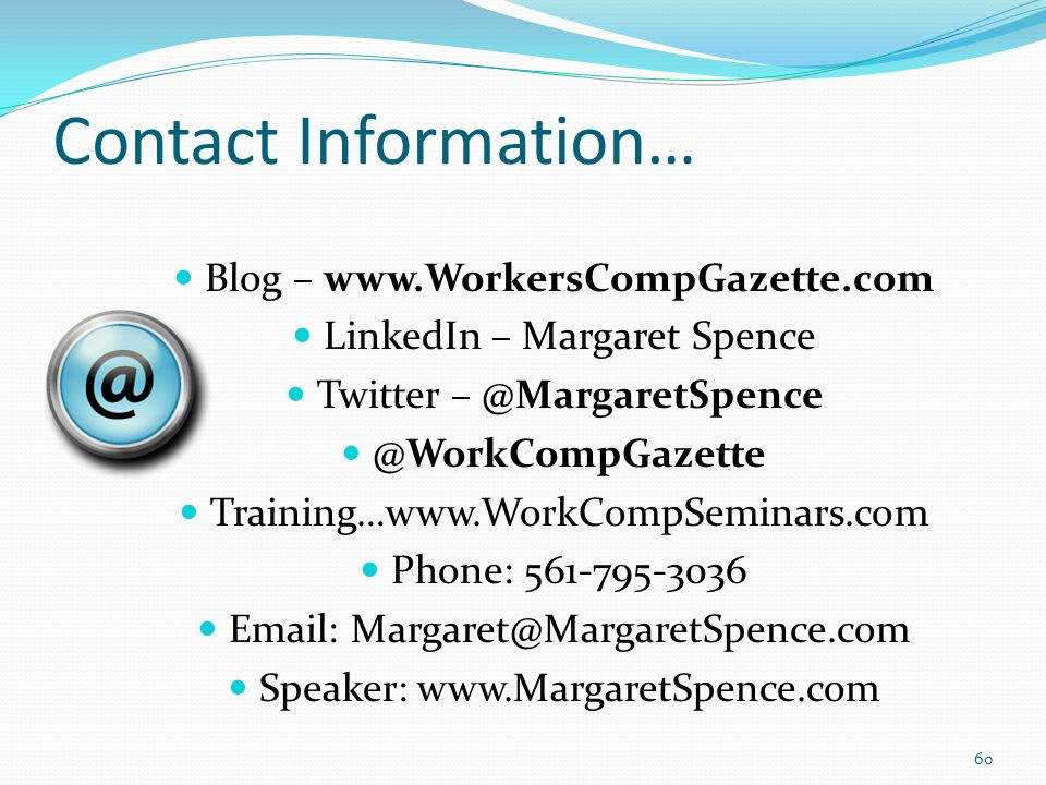 Contact Information… Blog –   LinkedIn – Margaret Spence  Training…  Phone: Speaker:   60