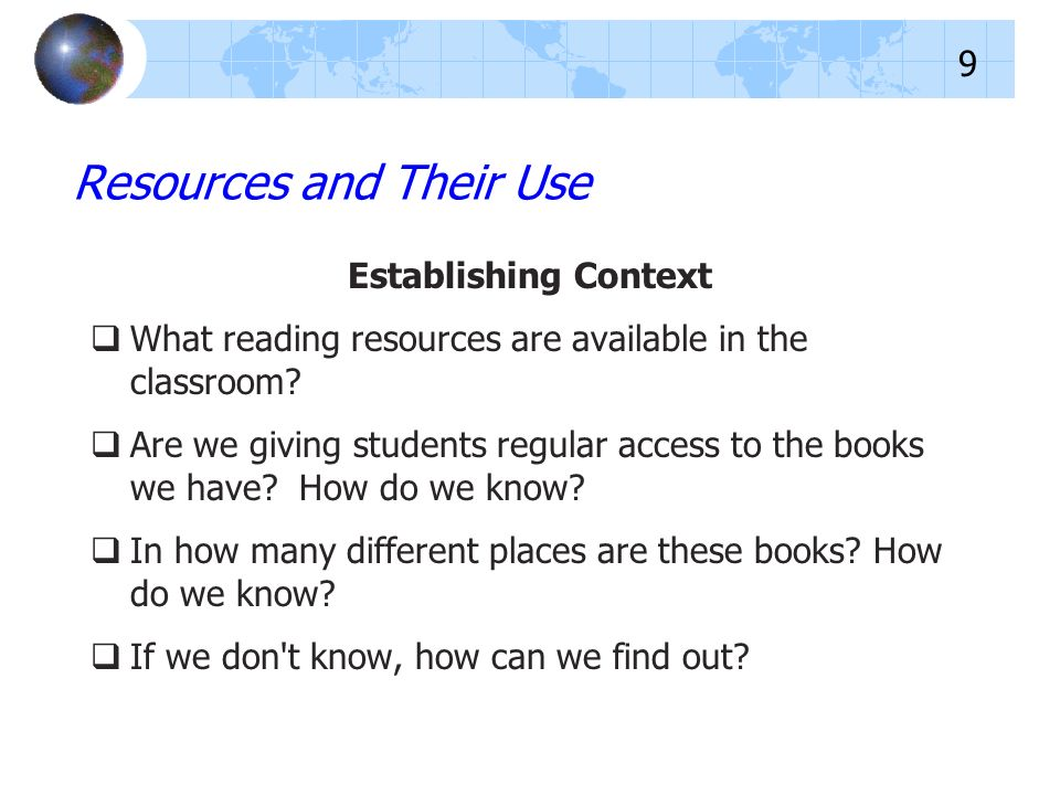 Establishing Context What reading resources are available in the classroom.