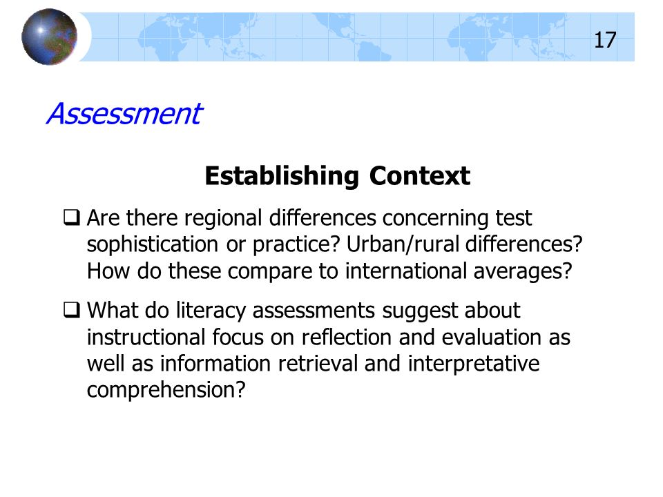 Establishing Context Are there regional differences concerning test sophistication or practice? Urban/rural differences? How do these compare to inter