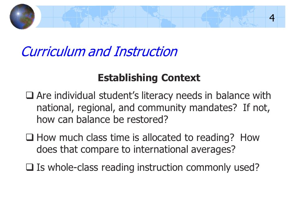 Establishing Context Are individual students literacy needs in balance with national, regional, and community mandates.