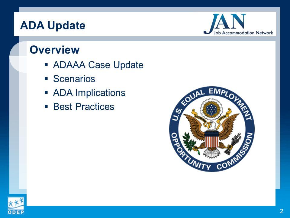 ADA Update Overview ADAAA Case Update Scenarios ADA Implications Best Practices 2