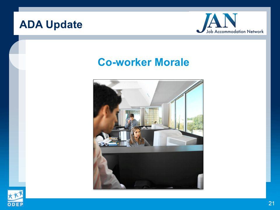 Co-worker Morale 21 ADA Update