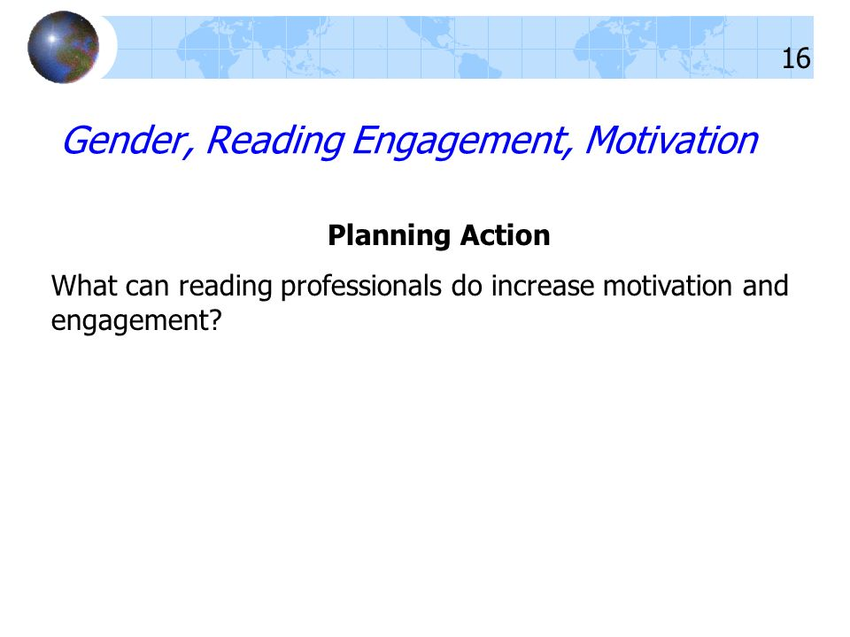 Planning Action What can reading professionals do increase motivation and engagement.