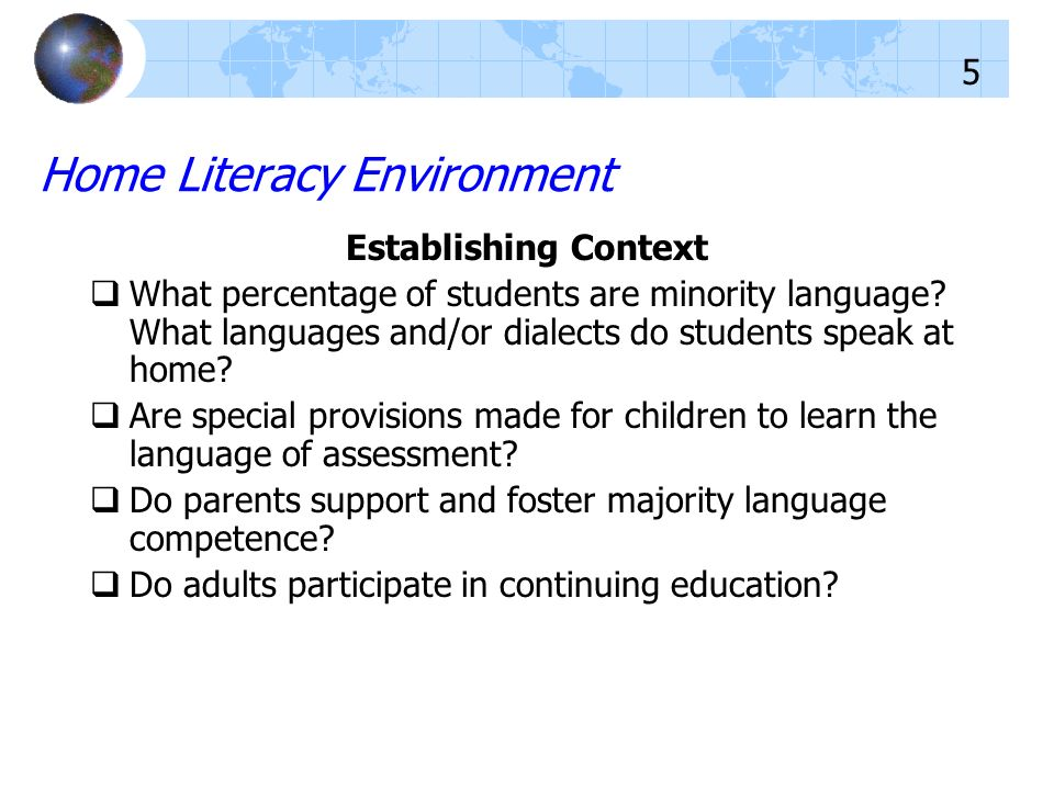 Home Literacy Environment Establishing Context What percentage of students are minority language? What languages and/or dialects do students speak at