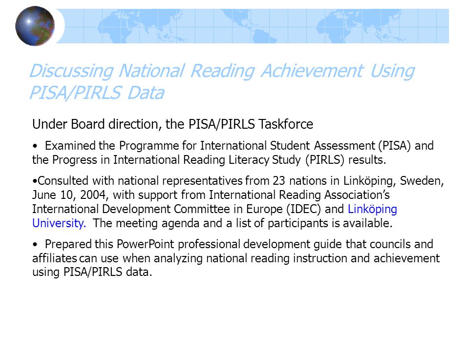 Under Board direction, the PISA/PIRLS Taskforce Examined the Programme for International Student Assessment (PISA) and the Progress in International R