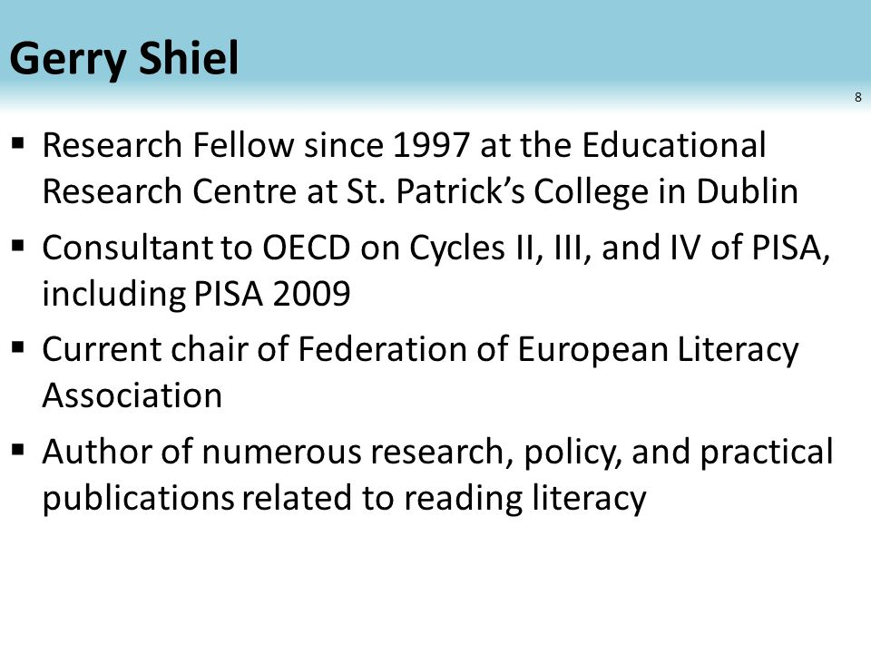 Gerry Shiel Research Fellow since 1997 at the Educational Research Centre at St.