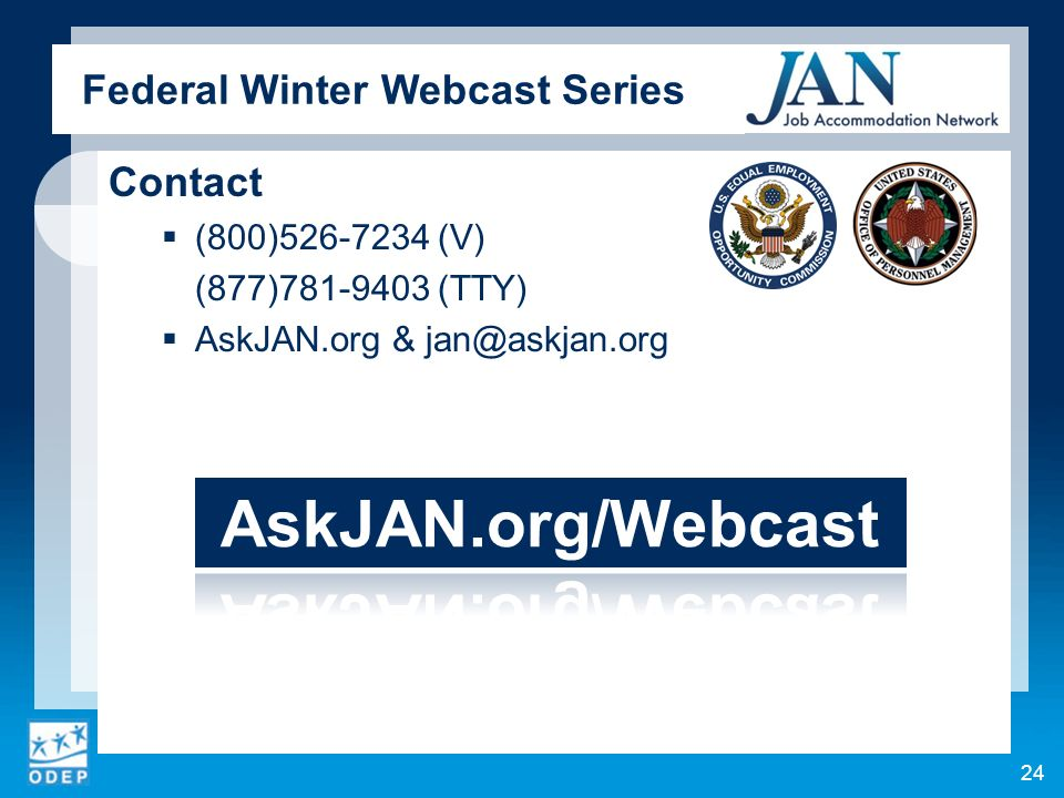 Federal Winter Webcast Series Contact (800) (V) (877) (TTY) AskJAN.org & 24