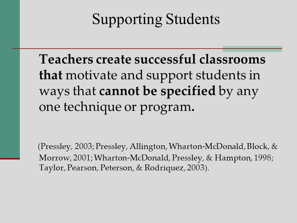 Accomplished Teachers Research on accomplished teachers indicates they provide appropriate instruction and intensify instructional adjustments for struggling readers while teaching all the students in the classroom.