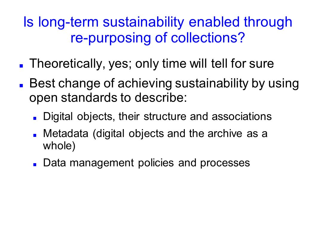 Are there other driving purposes behind promoting re-use of collections.