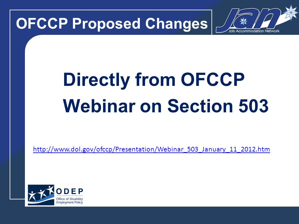 OFCCP Proposed Changes Directly from OFCCP Webinar on Section JAN Study