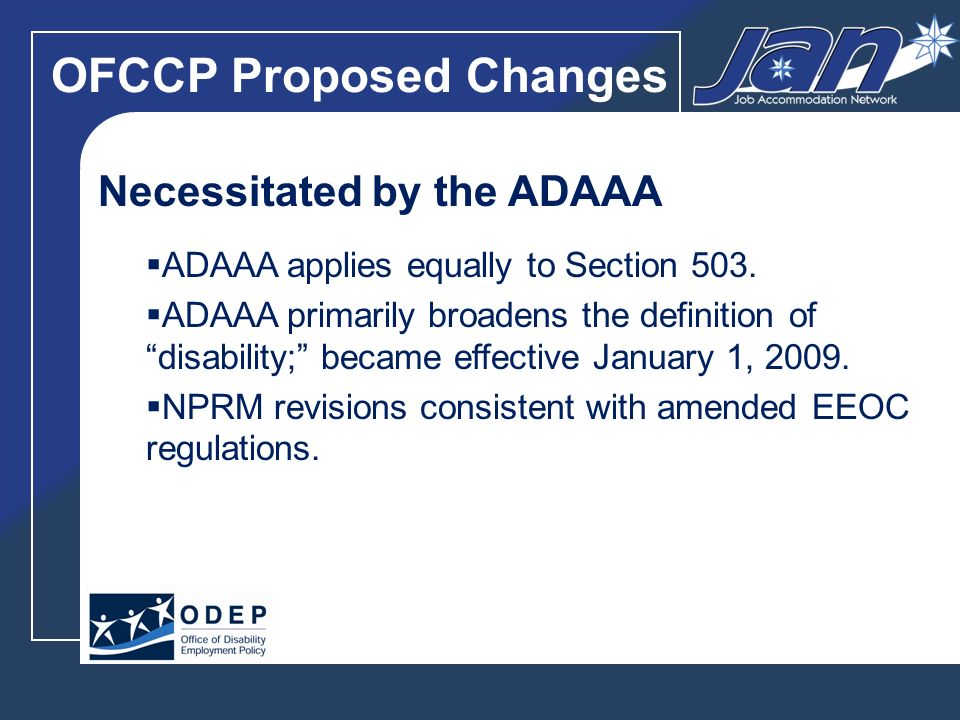 OFCCP Proposed Changes Necessitated by the ADAAA ADAAA applies equally to Section 503.