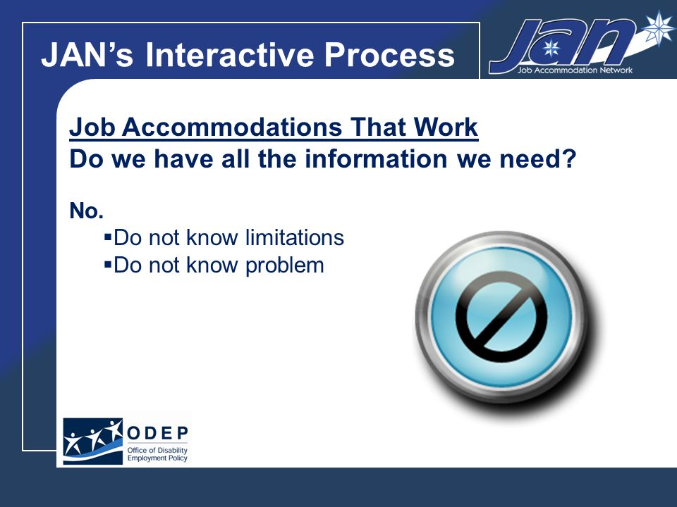 JANs Interactive Process Job Accommodations That Work Do we have all the information we need.