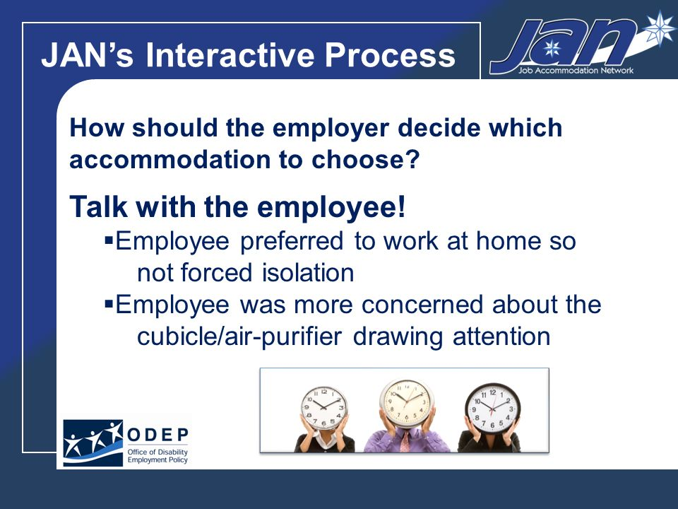 JANs Interactive Process How should the employer decide which accommodation to choose.