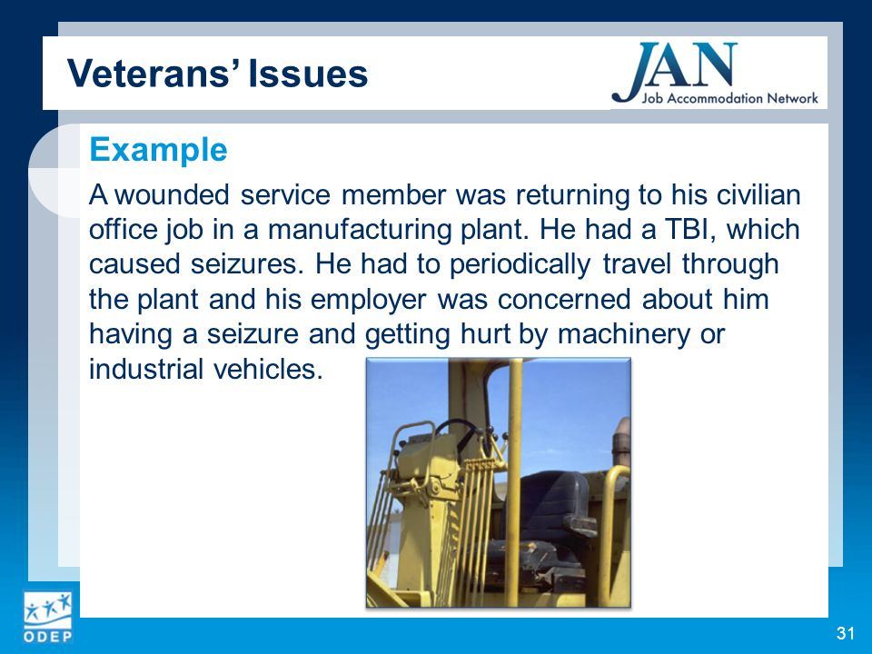 Example A wounded service member was returning to his civilian office job in a manufacturing plant.