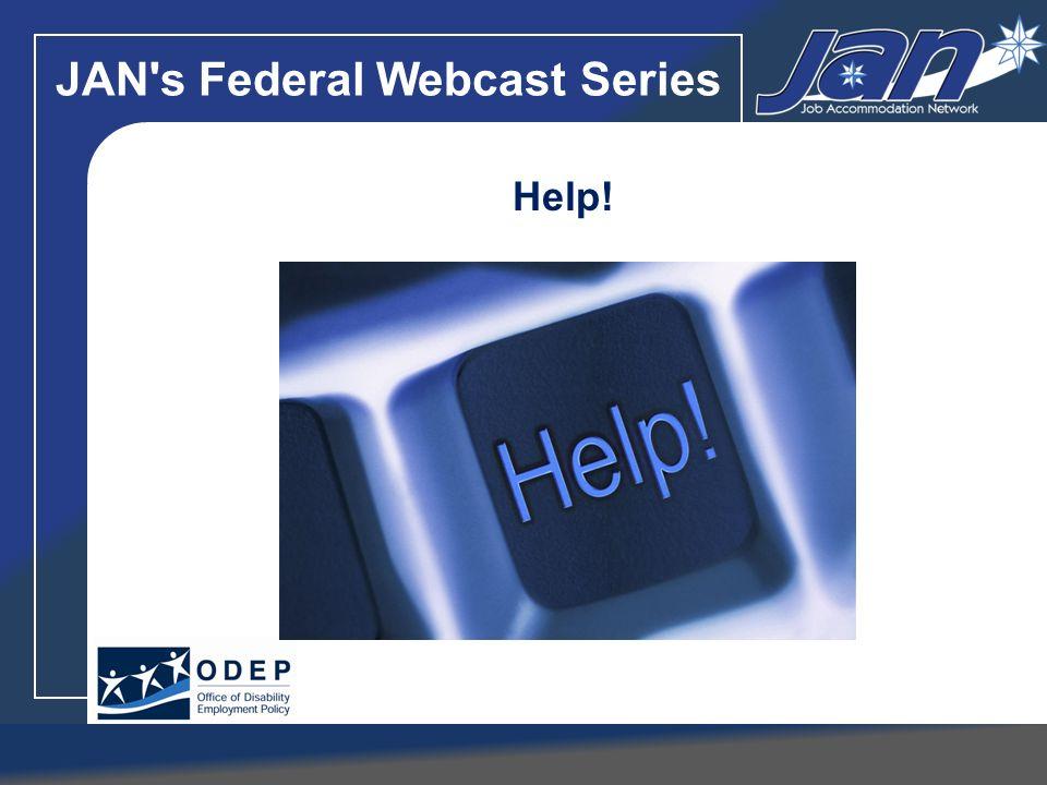 JAN's Federal Webcast Series Help!