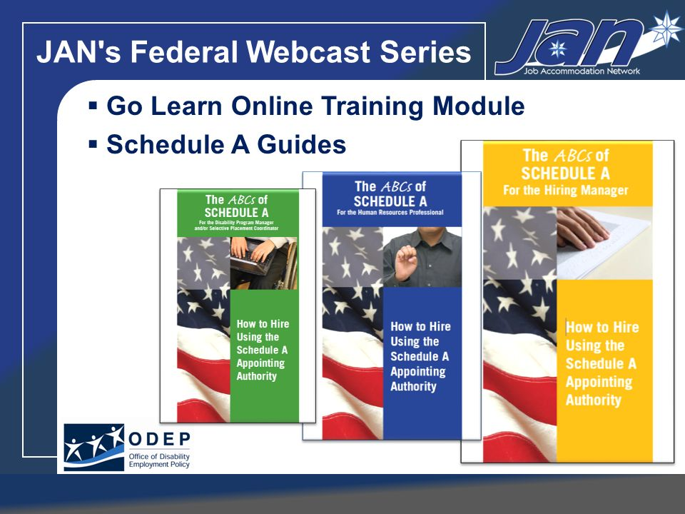 JAN's Federal Webcast Series Go Learn Online Training Module Schedule A Guides