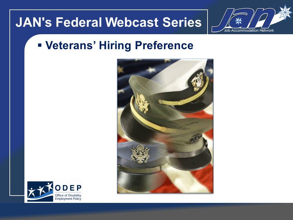 JAN's Federal Webcast Series Veterans Hiring Preference