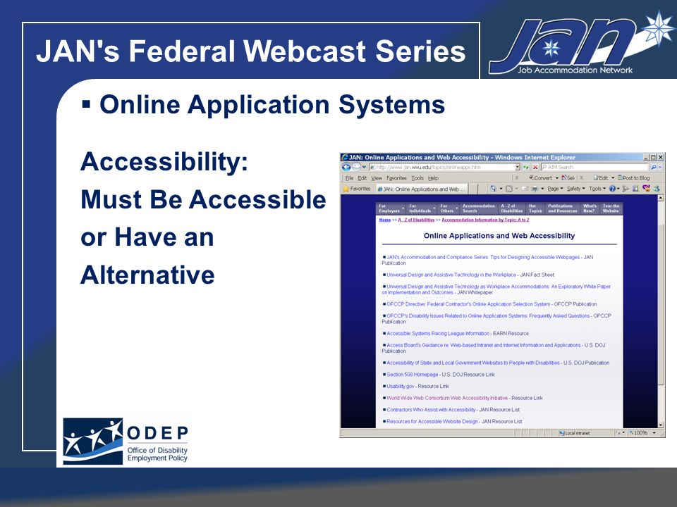 JAN's Federal Webcast Series Online Application Systems Accessibility: Must Be Accessible or Have an Alternative