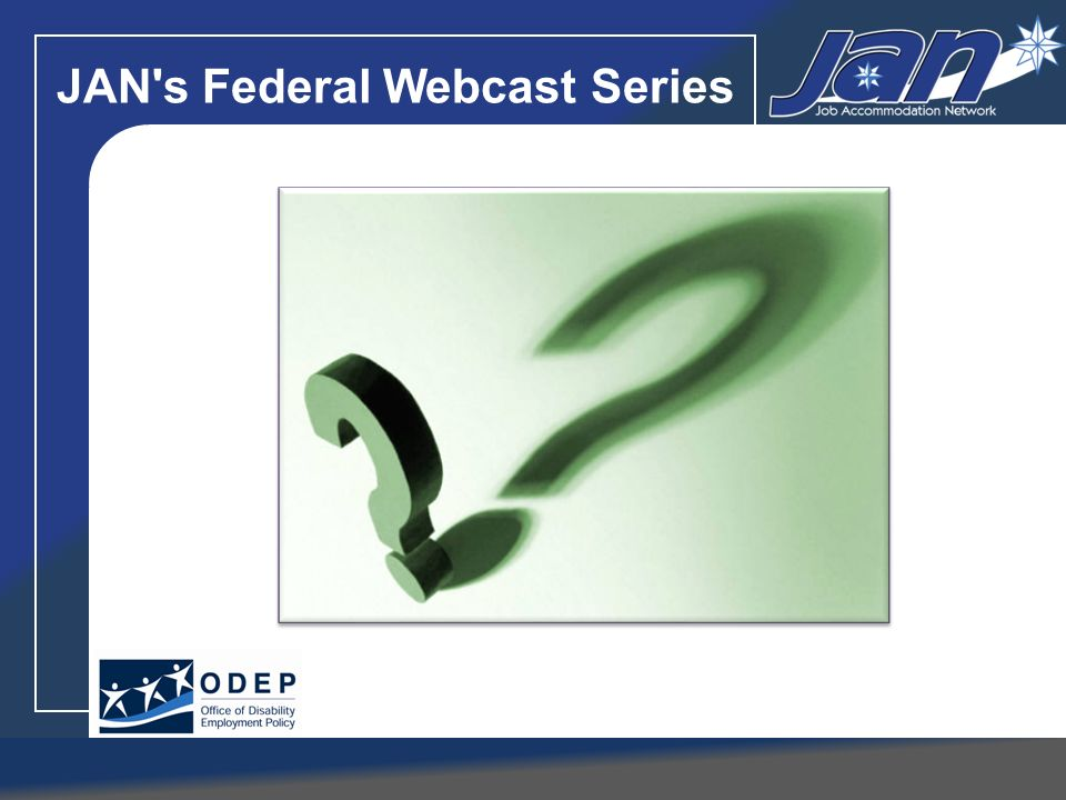 JAN's Federal Webcast Series Questions
