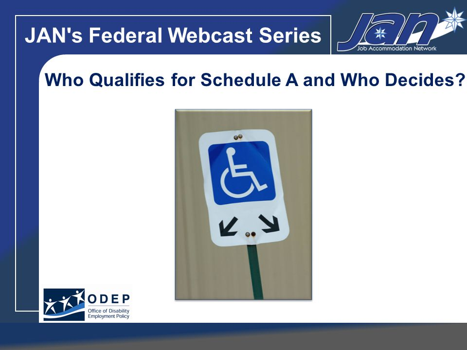 JAN's Federal Webcast Series Who Qualifies for Schedule A and Who Decides?